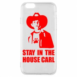 Чехол для iPhone 6S Stay in the house Carl