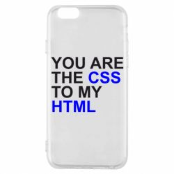 Чехол для iPhone 6S You are CSS to my HTML