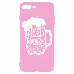 Чохол для iPhone 8 Plus Need more beer