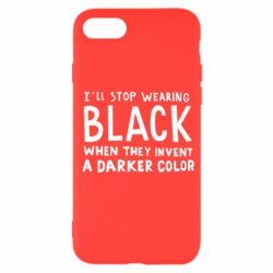 Чохол для iPhone SE 2020 i'll stop wearing black when they invent a darker color