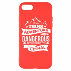 Чохол для iPhone SE 2020 If you think adventure is dangerous try routine it's lethal