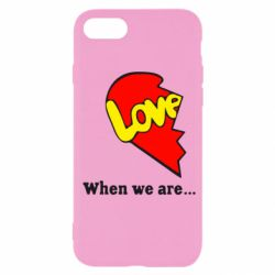 Чехол для iPhone SE 2020 Love Is...When we are