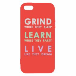 Чехол для iPhone5/5S/SE Grind Learn Live