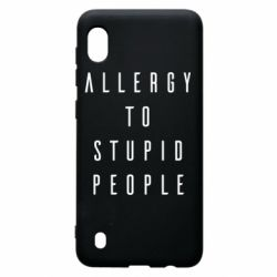 Чохол для Samsung A10 Allergy To Stupid People