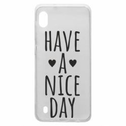 "Чохол для Samsung A10 Text: ""Have a nice day"""
