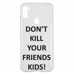 Чохол для Samsung A11/M11 Don't kill your friends kids!
