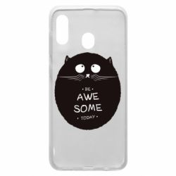 Чохол для Samsung A20 Be Awesome Today!