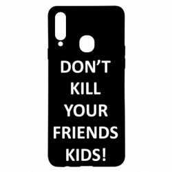Чохол для Samsung A20s Don't kill your friends kids!