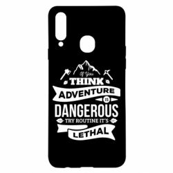 Чохол для Samsung A20s If you think adventure is dangerous try routine it's lethal