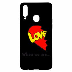 Чехол для Samsung A20s Love Is...When we are