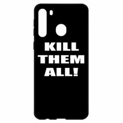 Чехол для Samsung A21 Kill them all!