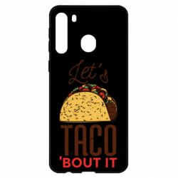 Чехол для Samsung A21 Let's taco bout it