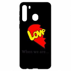 Чехол для Samsung A21 Love Is...When we are
