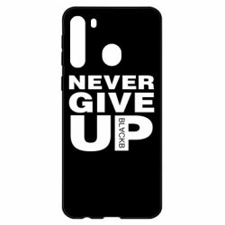 Чехол для Samsung A21 Never give up 1