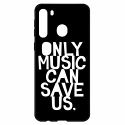 Чехол для Samsung A21 Only music can save us.