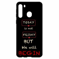 Чехол для Samsung A21 Today is not friday but we will Begin