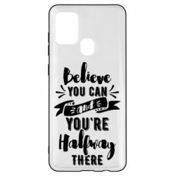 Чохол для Samsung A21s Believe you can and you're halfway there