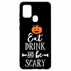 Чохол для Samsung A21s Eat Drink and be Scary