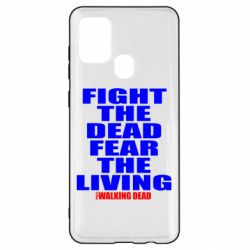 Чохол для Samsung A21s Fight the dead fear the living