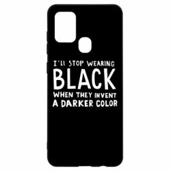 Чохол для Samsung A21s i'll stop wearing black when they invent a darker color