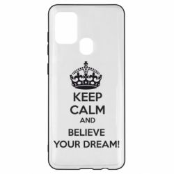 Чохол для Samsung A21s KEEP CALM and BELIVE YOUR DREAM