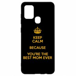 Чехол для Samsung A21s KEEP CALM because you're the best mom ever