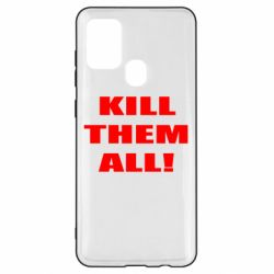 Чехол для Samsung A21s Kill them all!