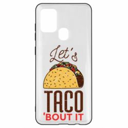 Чехол для Samsung A21s Let's taco bout it