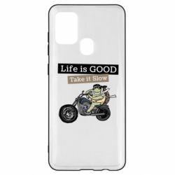 Чохол для Samsung A21s Life is good, take it show