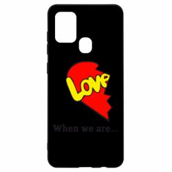 Чехол для Samsung A21s Love Is...When we are