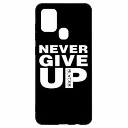 Чехол для Samsung A21s Never give up 1