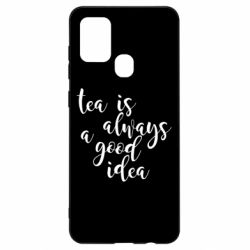 Чохол для Samsung A21s Tea is always a good idea