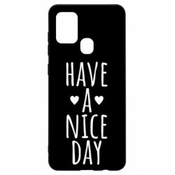 "Чохол для Samsung A21s Text: ""Have a nice day"""