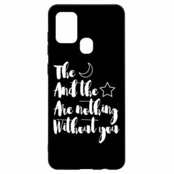 Чохол для Samsung A21s The moon and the stars are nothing without you
