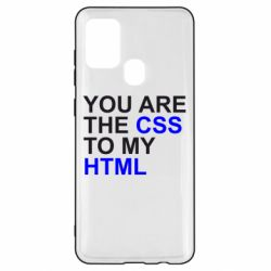 Чехол для Samsung A21s You are CSS to my HTML