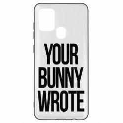 Чохол для Samsung A21s Your bunny wrote