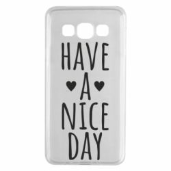 "Чохол для Samsung A3 2015 Text: ""Have a nice day"""