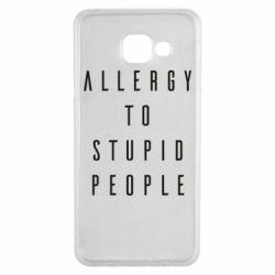 Чохол для Samsung A3 2016 Allergy To Stupid People