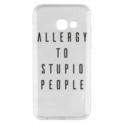 Чохол для Samsung A3 2017 Allergy To Stupid People