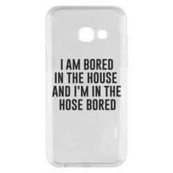 Чохол для Samsung A3 2017 Bored in the house