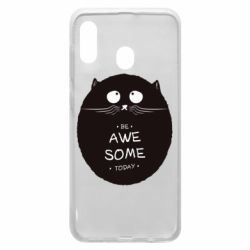 Чохол для Samsung A30 Be Awesome Today!