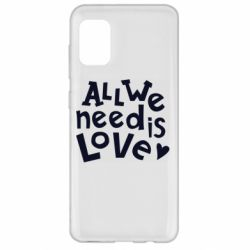 Чехол для Samsung A31 All we need is love