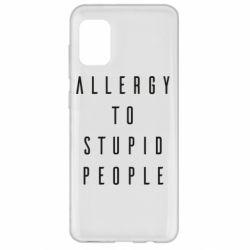 Чохол для Samsung A31 Allergy To Stupid People