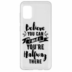 Чохол для Samsung A31 Believe you can and you're halfway there