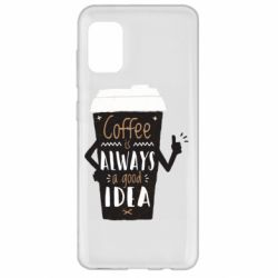 Чехол для Samsung A31 Coffee is always a good idea.