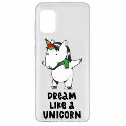 Чехол для Samsung A31 Dream like a unicorn