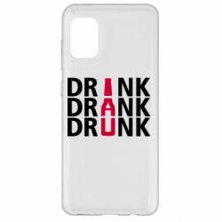 Чехол для Samsung A31 Drink Drank Drunk