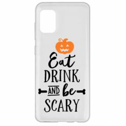 Чохол для Samsung A31 Eat Drink and be Scary