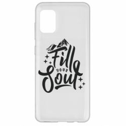 Чохол для Samsung A31 Fill your soul and mountains