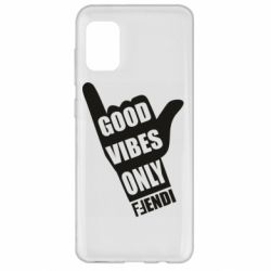 Чехол для Samsung A31 Good vibes only Fendi